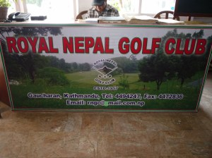 Royal Nepal Golf Club is right by the airport, look out the city side when you are flying in and you'll see the expanse of green.  Most don't see it, they are too busy looking at the Himalayas!